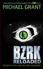 BZRK: RELOADED ebook by Michael Grant