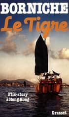 Le tigre ebook by Roger Borniche