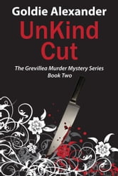 UnKind Cut - A Grevillea Murder Mystery Book 2 ebook by Goldie Alexander