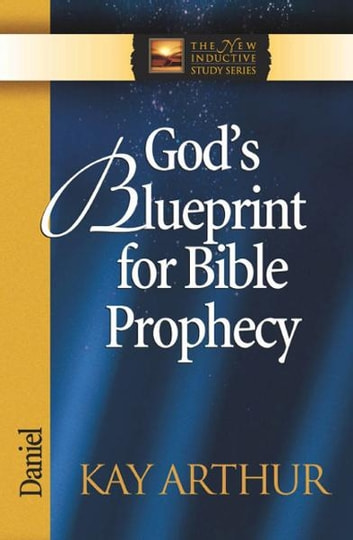 God's Blueprint for Bible Prophecy ebook by Kay Arthur