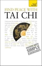 Find Peace With Tai Chi - A beginner's guide to the ideas and essential principles of Tai Chi ebook by Robert Parry