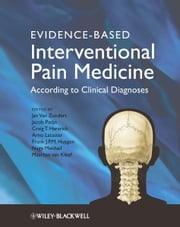 Evidence-based Interventional Pain Practice - According to Clinical Diagnoses ebook by Jan Van Zundert,Jacob Patijn,Craig Hartrick,Arno Lataster,Frank Huygen,Nagy Mekhail,Maarten van Kleef