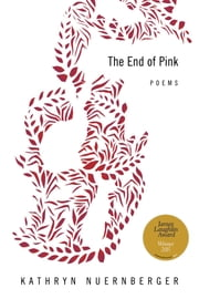 The End of Pink ebook by Kathryn Nuernberger