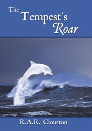 The Tempest's Roar ebook by R.A.R. Clouston