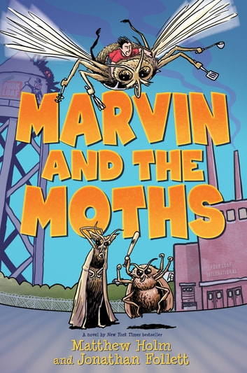 Marvin and the Moths eBook by Jonathan Follett,Matthew Holm