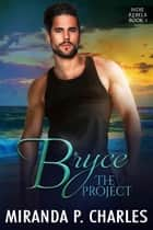 Bryce: The Project - Indie Rebels, #3 ebook by Miranda P. Charles
