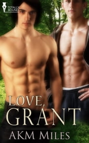 Love, Grant ebook by AKM Miles