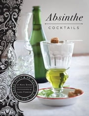 Absinthe Cocktails ebook by Kate Simon,Lara Ferroni