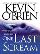 One Last Scream 電子書 by Kevin O'Brien