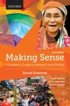 Making Sense in the Social Sciences - A Student's Guide to Research and Writing ebook by Margot Northey, Lorne Tepperman, Patrizia Albanese