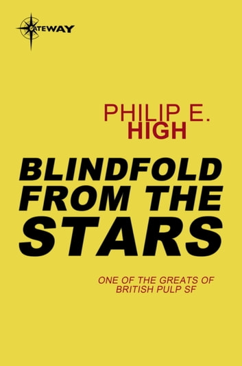 Blindfold from the Stars ebook by Philip E. High