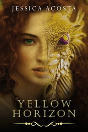Yellow Horizon: War of the Auras ebook by Jessica Acosta