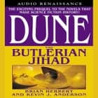 Dune: The Butlerian Jihad - Book One of the Legends of Dune Trilogy audiobook by Brian Herbert, Kevin J. Anderson