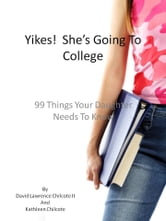Yikes! She's Going To College ebook by David Chilcote II