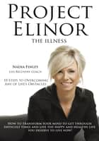 Project Elinor ebook by Life Recovery Coach Nadia Finley