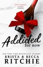 Addicted for Now ebook by