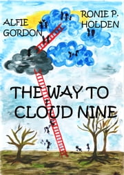 The Way To Cloud Nine ebook by Ronie P. Holden