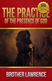 The Practice of the Presence of God ebook by Brother Lawrence,Wyatt North