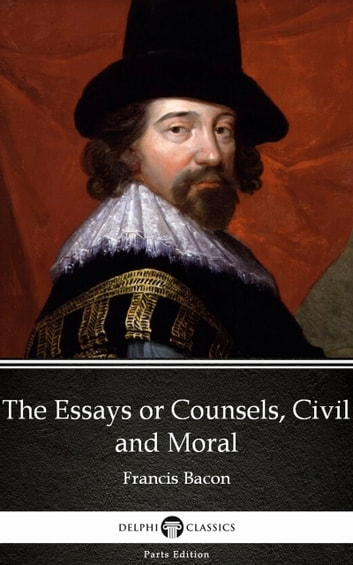 essays or counsels civil and moral by francis bacon Buy essays or counsels, civil and moral from dymocks online bookstore find latest reader reviews and much more at dymocks.