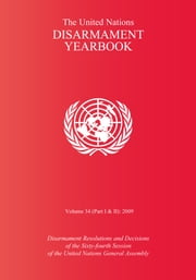 The United Nations Disarmament Yearbook 2009 ebook by United Nations
