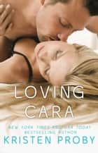 Loving Cara ebook by