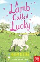 A Lamb Called Lucky ebook by Helen Peters, Ellie Snowdon
