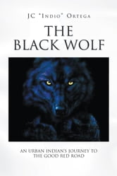 The Black Wolf ebook by JC Indio Ortega
