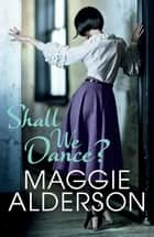 Shall We Dance? ebook by