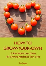 How To Grow Your Own ebook by Tim Sutton