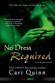 No Dress Required - Love Required ebook by Cari Quinn