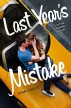 Last Year's Mistake ebook by Gina Ciocca