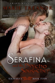 Serafina and the Psycho Sous-Chef ebook by Marie Treanor