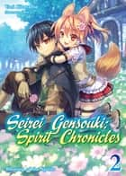 Seirei Gensouki: Spirit Chronicles Volume 2 ebook by Yuri Kitayama