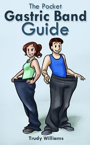The Pocket Gastric Band Guide ebook by Trudy Williams