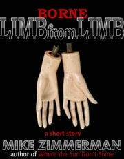 Borne Limb from Limb ebook by Mike Zimmerman