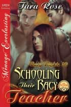 Schooling Their Racy Teacher ebook by
