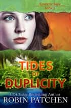 Tides of Duplicity - Coventry Saga, #2 ebook by Robin Patchen