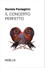 Il concerto perfetto ebook by Daniele Panteghini