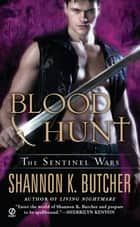 Blood Hunt ebook by Shannon K. Butcher