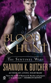 Blood Hunt - The Sentinel Wars ebook by Shannon K. Butcher