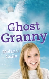 Ghost Granny ebook by Melanie Guile