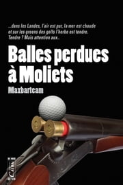 Balles perdues à Moliets ebook by Max Barteam