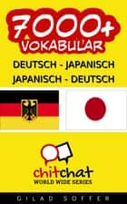 7000+ Deutsch - Japanisch Japanisch - Deutsch Vokabular ebook by Gilad Soffer