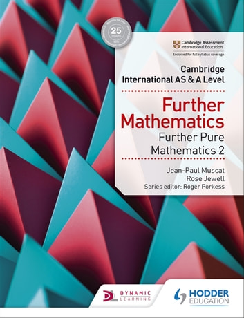 Cambridge International AS & A Level Further Mathematics Further Pure Mathematics 2 ebook by Rose Jewell,Jean-Paul Muscat
