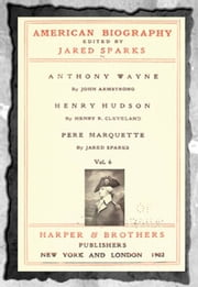 Anthony Wayne, Henry Hudson and Pere Marquette ebook by John Armstrong, Henry R. Cleveland and Jared SP