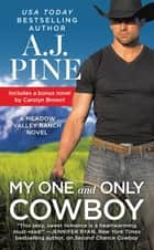 My One and Only Cowboy - Two full books for the price of one ebook by A.J. Pine