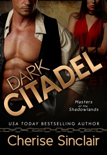 Dark Citadel: Masters of the Shadowlands 2 ebook by Cherise Sinclair