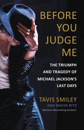 Before you judge me ebook by tavis smiley 9780316259101 before you judge me the triumph and tragedy of michael jacksons last days ebook by fandeluxe PDF
