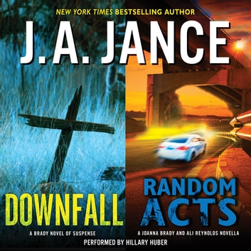 Downfall + Random Acts - A Brad Novel of Suspense audiobook by J. A. Jance