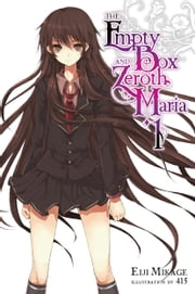 The Empty Box and Zeroth Maria, Vol. 1 (light novel) ebook by Eiji Mikage